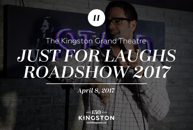 Event: Just for Laughs Roadshow 2017 at The Kingston Grand Theatre Date: April 8, 2017