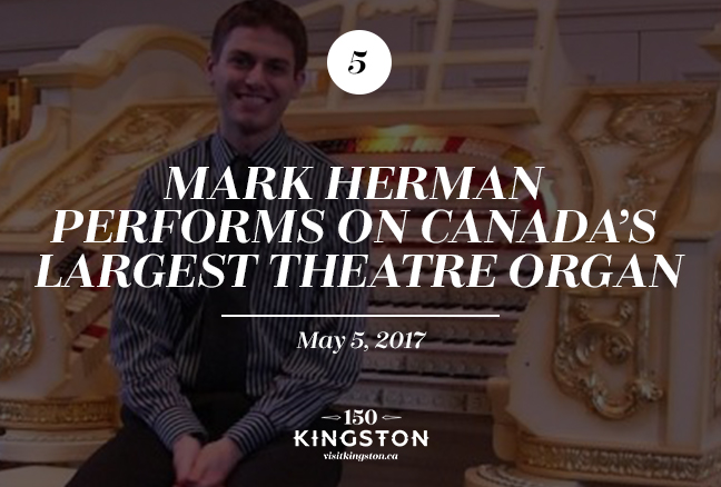 Event: Mark Herman Performs on Canada's Largest Theatre Organ Date: May 5, 2017