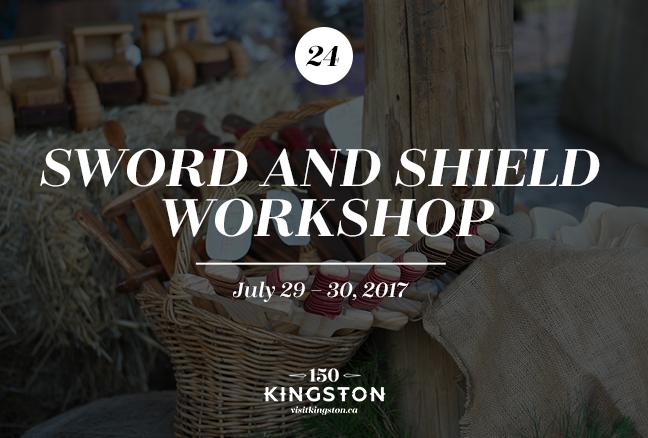 Sword and Shield Workshop - July 29-30