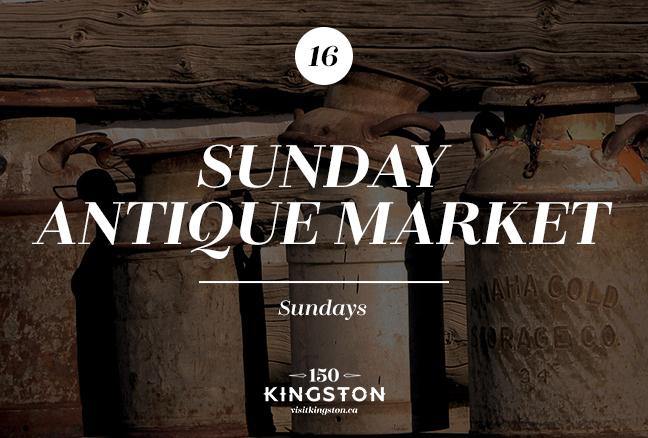 Kingston Sunday Antique Market - Sundays