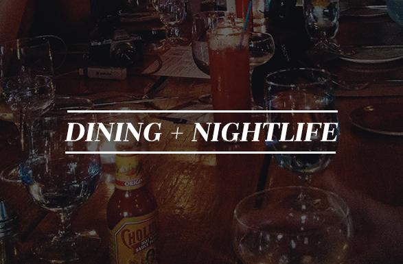 Dining + Nightlife